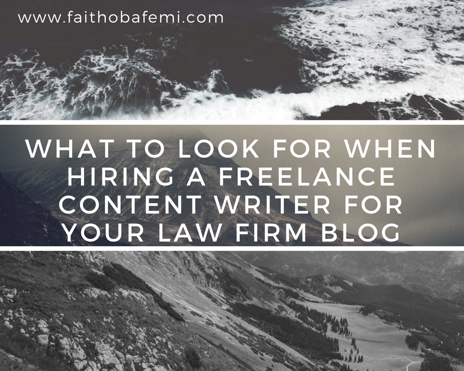 What to Look for When Hiring a Freelance Content Writer for Your Law Firm Blog